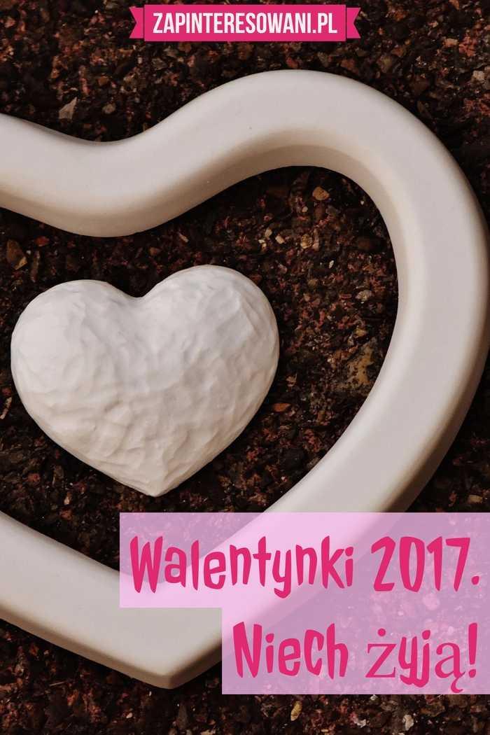 WALENTYNKI 2017 Z PINTERESTEM! KARTKI WALENTYNKOWE, ŻYCZENIA WALENTYNKOWE I PREZENTY